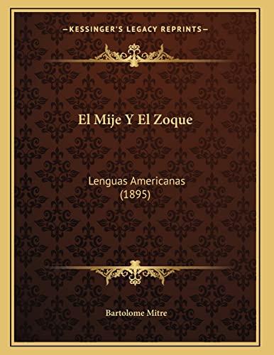 9781166688813: El Mije Y El Zoque: Lenguas Americanas (1895) (Spanish Edition)