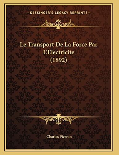 9781166690342: Le Transport De La Force Par L'Electricite (1892) (French Edition)
