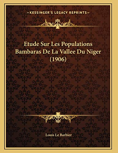 9781166690557: Etude Sur Les Populations Bambaras de La Vallee Du Niger (1906)