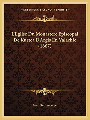 9781166696948: L'Eglise Du Monastere Episcopal de Kurtea D'Argis En Valachie (1867)