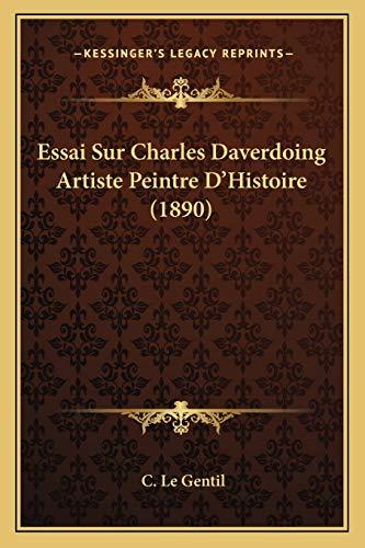 9781166698522: Essai Sur Charles Daverdoing Artiste Peintre D'Histoire (1890)