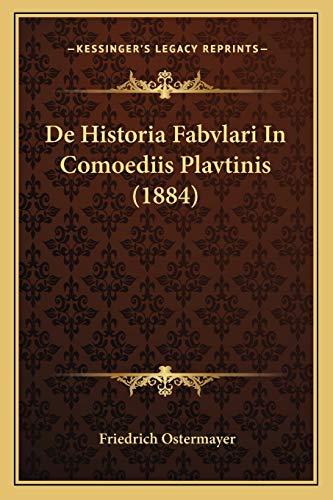 9781166701611: de Historia Fabvlari in Comoediis Plavtinis (1884)