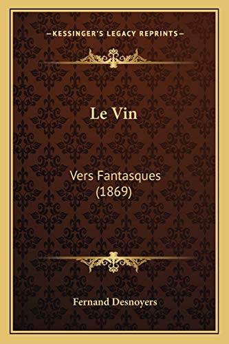 9781166702014: Le Vin: Vers Fantasques (1869) (French Edition)