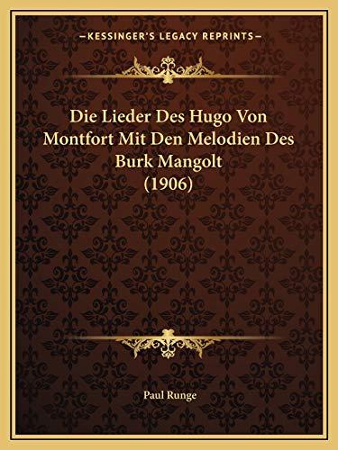 9781166705787: Die Lieder Des Hugo Von Montfort Mit Den Melodien Des Burk Mangolt (1906)