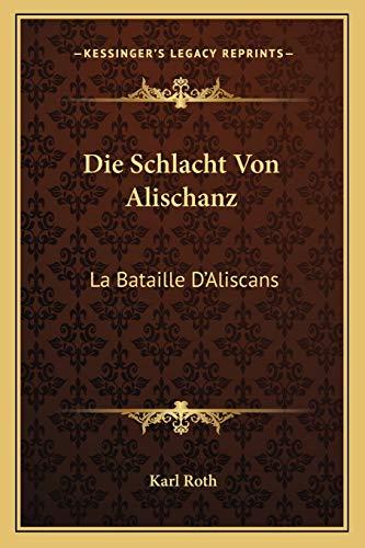 9781166705831: Die Schlacht Von Alischanz: La Bataille D'Aliscans: Kitzinger Bruchstucke (1874)