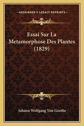 9781166707286: Essai Sur La Metamorphose Des Plantes (1829)