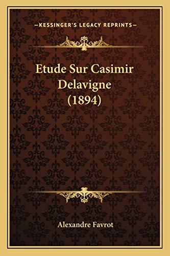 9781166707736: Etude Sur Casimir Delavigne (1894) (French Edition)