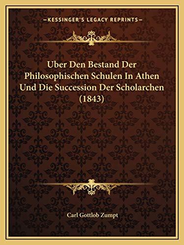 9781166709730: Uber Den Bestand Der Philosophischen Schulen In Athen Und Die Succession Der Scholarchen (1843) (German Edition)