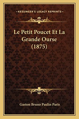 Le Petit Poucet et la Grande Ourse: Gaston Bruno Paulin