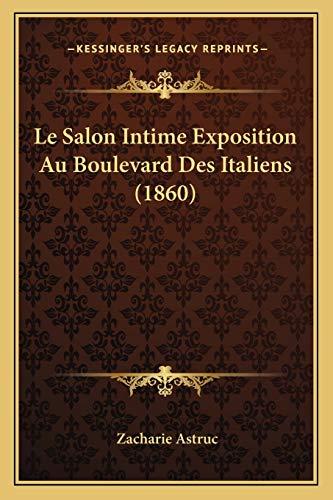 9781166713683: Le Salon Intime Exposition Au Boulevard Des Italiens (1860)