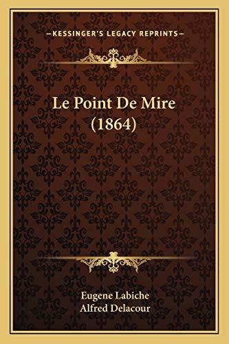 9781166714321: Le Point de Mire (1864)