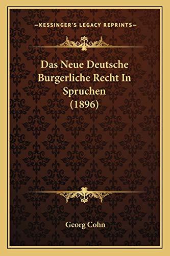 Das Neue Deutsche Burgerliche Recht in Spruchen - Georg Cohn