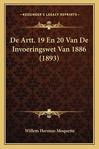 9781166715205: De Artt. 19 En 20 Van De Invoeringswet Van 1886 (1893) (Dutch Edition)