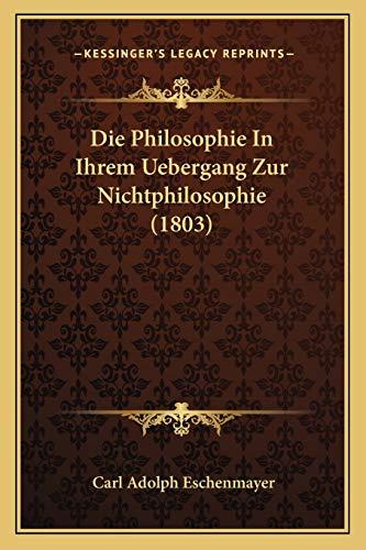 9781166715342: Die Philosophie in Ihrem Uebergang Zur Nichtphilosophie (1803)