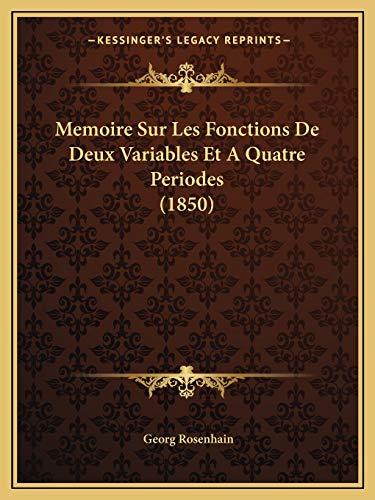9781166715786: Memoire Sur Les Fonctions De Deux Variables Et A Quatre Periodes (1850) (French Edition)