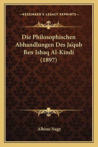 9781166717643: Die Philosophischen Abhandlungen Des Ja'qub Ben Ishaq Al-Kindi (1897)
