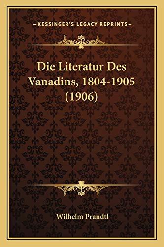 9781166718299: Die Literatur Des Vanadins, 1804-1905 (1906)