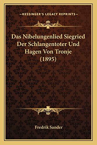 9781166720049: Das Nibelungenlied Siegried Der Schlangentoter Und Hagen Von Tronje (1895)