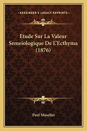 9781166720278: Etude Sur La Valeur Semeiologique de L'Ecthyma (1876)