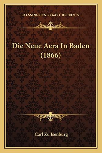 9781166721886: Die Neue Aera In Baden (1866) (German Edition)