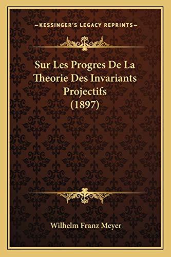 9781166722258: Sur Les Progres de La Theorie Des Invariants Projectifs (1897)