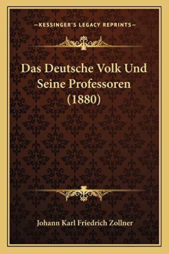 Das Deutsche Volk Und Seine Professoren (1880) (German Edition)