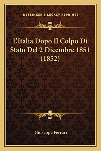 9781166723408: L'Italia Dopo Il Colpo Di Stato del 2 Dicembre 1851 (1852)