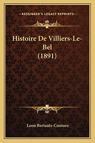 9781166724856: Histoire de Villiers-Le-Bel (1891)