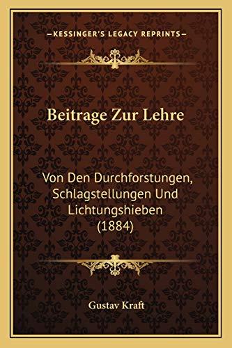 9781166726300: Beitrage Zur Lehre: Von Den Durchforstungen, Schlagstellungen Und Lichtungshieben (1884) (German Edition)