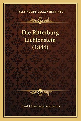 9781166728038: Die Ritterburg Lichtenstein (1844) (German Edition)