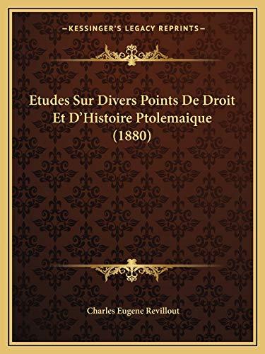 9781166731724: Etudes Sur Divers Points De Droit Et D'Histoire Ptolemaique (1880) (French Edition)