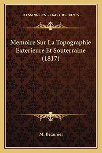 9781166732981: Memoire Sur La Topographie Exterieure Et Souterraine (1817)