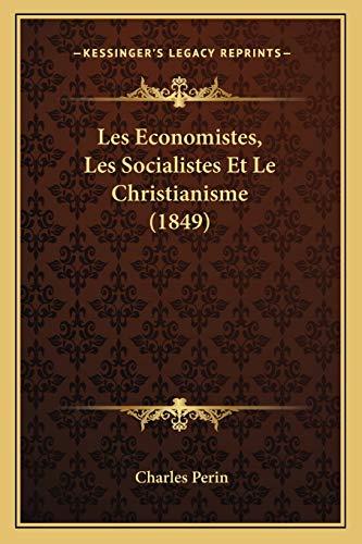9781166734022: Les Economistes, Les Socialistes Et Le Christianisme (1849) (French Edition)