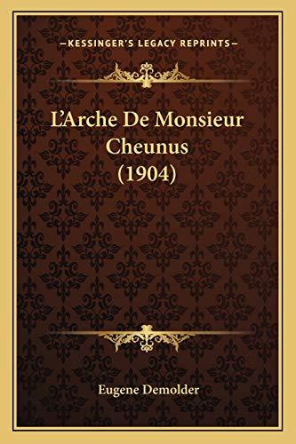 L Arche de Monsieur Cheunus (1904) (Paperback) - Eugene Demolder