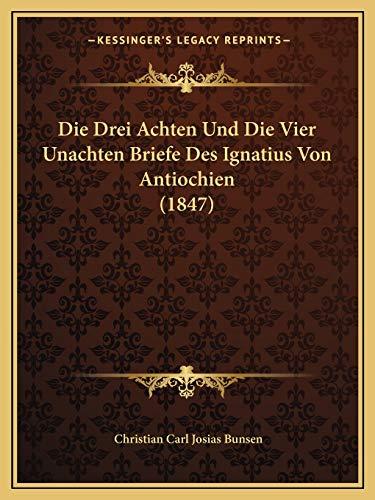9781166736934: Die Drei Achten Und Die Vier Unachten Briefe Des Ignatius Von Antiochien (1847) (German Edition)