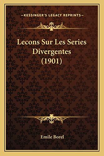 9781166737214: Lecons Sur Les Series Divergentes (1901) (French Edition)