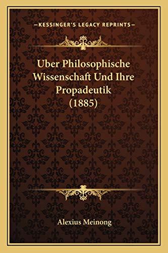 9781166737313: Uber Philosophische Wissenschaft Und Ihre Propadeutik (1885) (German Edition)