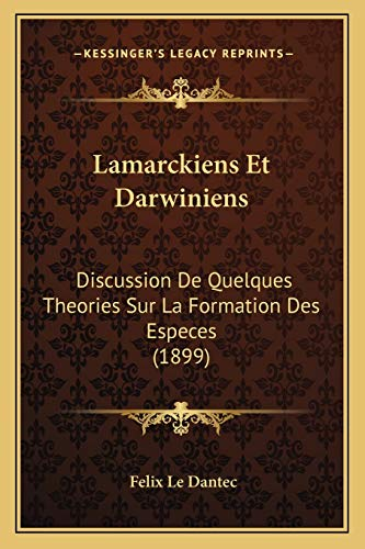 9781166737962: Lamarckiens Et Darwiniens: Discussion de Quelques Theories Sur La Formation Des Especes (1899)
