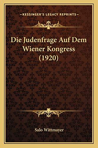 9781166740061: Die Judenfrage Auf Dem Wiener Kongress (1920)