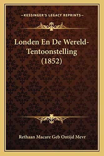 9781166741808: Londen En De Wereld-Tentoonstelling (1852) (Dutch Edition)