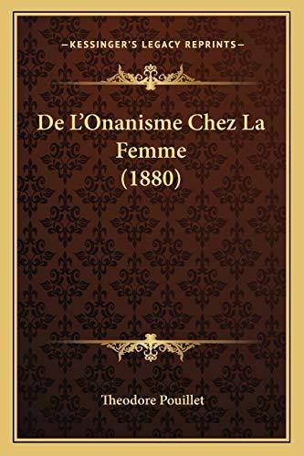 9781166744892: De L'Onanisme Chez La Femme (1880) (French Edition)