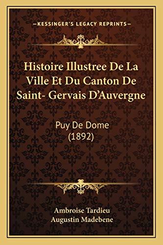 9781166746117: Histoire Illustree de La Ville Et Du Canton de Saint- Gervais D'Auvergne: Puy de Dome (1892)