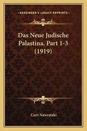 Das Neue Judische Palastina, Part 1-3 - Curt Nawratzki
