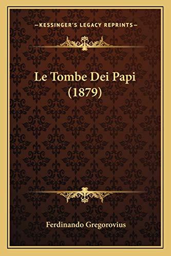 9781166746605: Le Tombe Dei Papi (1879)