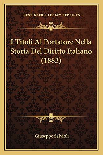9781166748234: I Titoli Al Portatore Nella Storia Del Diritto Italiano (1883) (Italian Edition)
