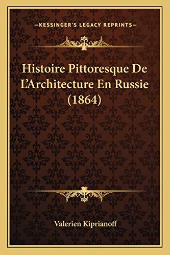 9781166748562: Histoire Pittoresque de L'Architecture En Russie (1864)