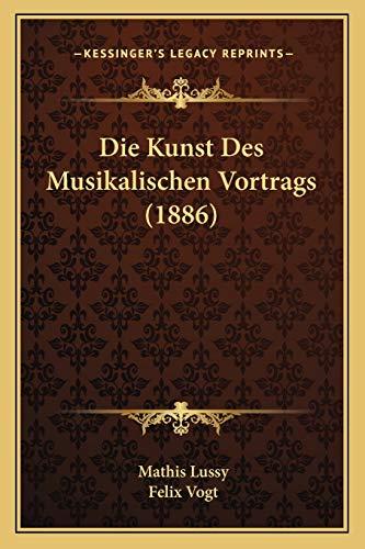 9781166753689: Die Kunst Des Musikalischen Vortrags (1886)