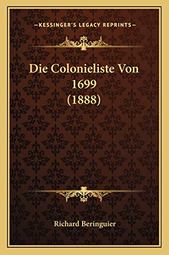 Die Colonieliste Von 1699 (1888) - Beringuier, Richard