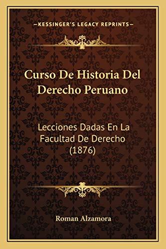 9781166757083: Curso de Historia del Derecho Peruano: Lecciones Dadas En La Facultad de Derecho (1876)