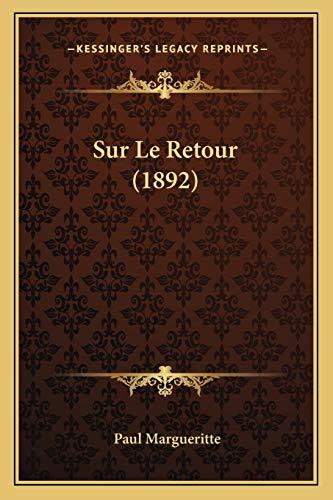 9781166757373: Sur Le Retour (1892)